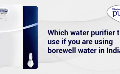 Which Water Purifier to Use if you are using Borewell Water in India?
