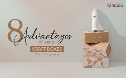 8 ADVANTAGES OF USING KRAFT BOXES FOR PACKAGING