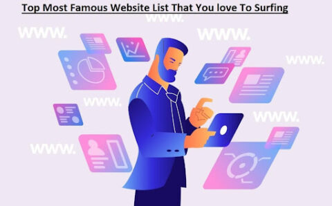 Top Most Famous Website List That You love To Surfing